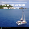how to lower dinghy